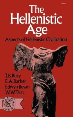 Hellenistic Age by J B Bury