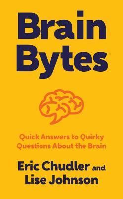 Brain Bytes by Eric Chudler