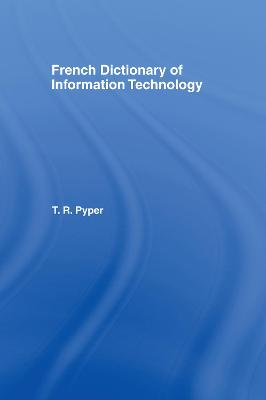 French Dictionary of Information Technology by Terry Pyper