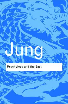 Psychology and the East by C.G. Jung