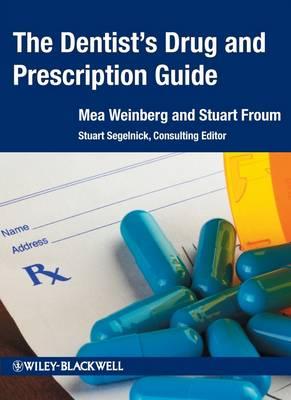 Dentist's Drug and Prescription Guide by Stuart J. Froum