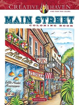 Creative Haven Main Street Coloring Book by Teresa Goodridge
