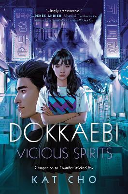 Dokkaebi: Vicious Spirits by Kat Cho