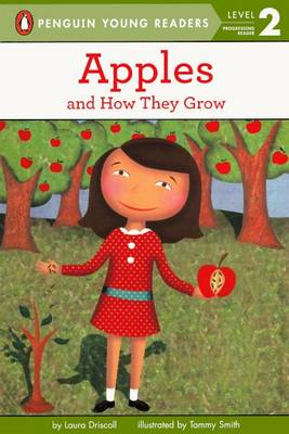 Apples and How They Grow by Laura Driscoll