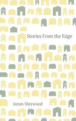 Stories from the Edge by James Sherwood