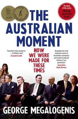 The Australian Moment by George Megalogenis