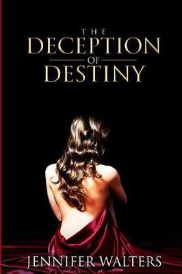 Deception of Destiny by Jennifer Walters