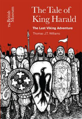 The Tale of King Harald: The Last Viking Adventure by Thomas J. T. Williams