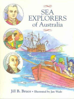 Sea Explorers of Australia by Jill B. Bruce