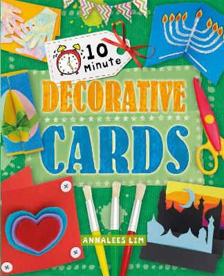 10 Minute Crafts: Decorative Cards by Annalees Lim