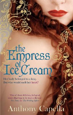 Empress Of Ice Cream by Anthony Capella