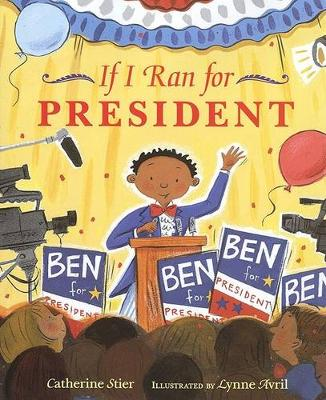 If I Ran for President by Catherine Stier