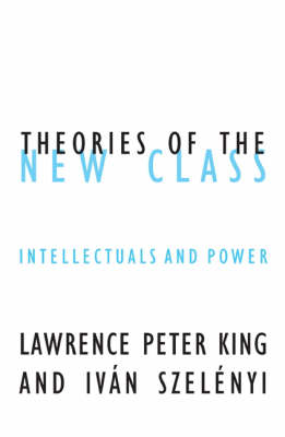 Theories of the New Class by Lawrence Peter King