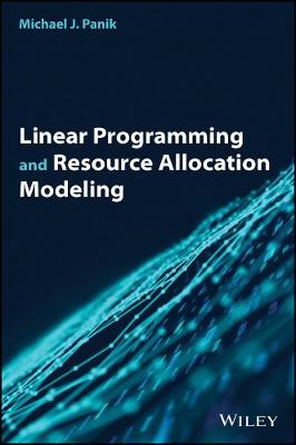 Linear Programming and Resource Allocation Modeling by Michael J. Panik