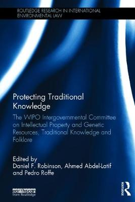 Protecting Traditional Knowledge by Daniel F. Robinson