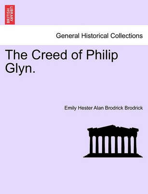 The Creed of Philip Glyn. by Alan Hester