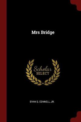 Mrs Bridge by Evan S. Connell