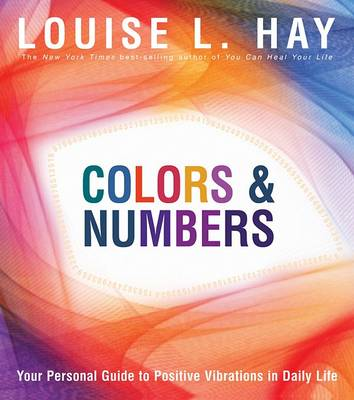 Colours & Numbers by Louise L. Hay