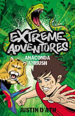 Extreme Adventures: Anaconda Ambush by Justin D'Ath