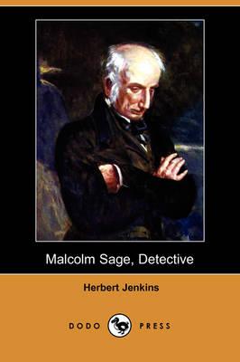 Malcolm Sage, Detective (Dodo Press) by Herbert Jenkins