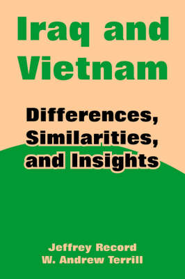 Iraq and Vietnam by Dr Jeffrey Record