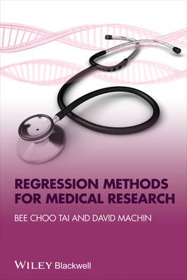Regression Methods for Medical Research by Bee Choo Tai