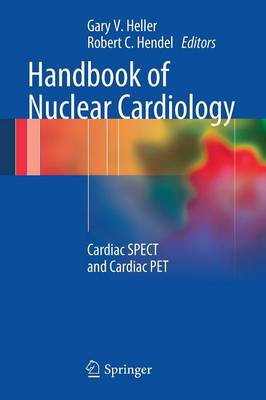 Handbook of Nuclear Cardiology by Gary V. Heller