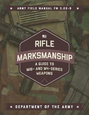 Rifle Marksmanship by Department of the Army