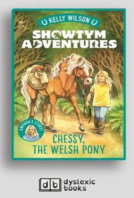Showtym Adventures #4 Chessy, the Welsh Pony by Kelly Wilson