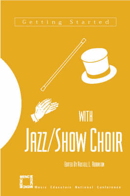 Getting Started with Jazz/show Choir by Russell L. Robinson