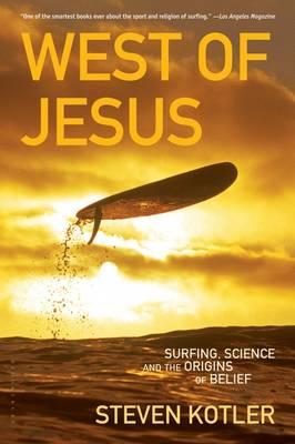 West of Jesus by Steven Kotler