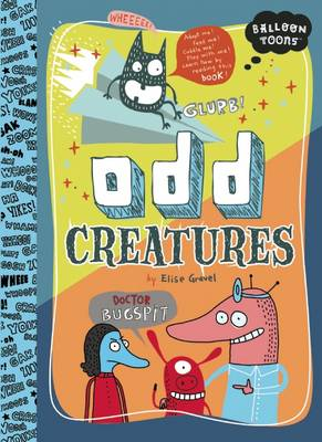 Odd Creatures by Elise Gravel