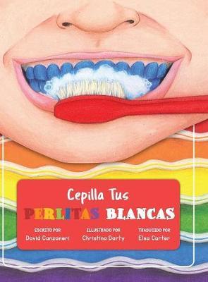 Cepilla Tus Perlitas Blancas by David Arden Canzoneri