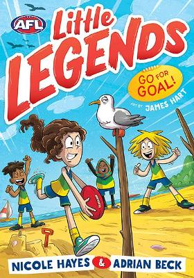 Go for Goal!: AFL Little Legends #3 by Nicole Hayes