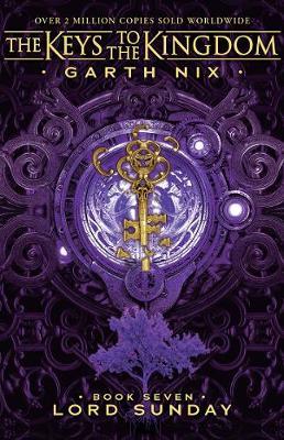 Lord Sunday: the Keys to the Kingdom 7 by Garth Nix