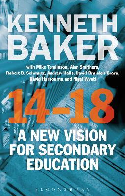 14-18 - A New Vision for Secondary Education by Lord Kenneth Baker
