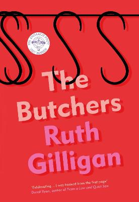 The Butchers: Winner of the 2021 RSL Ondaatje Prize by Ruth Gilligan