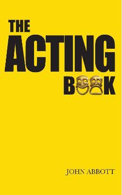 The Acting Book by John Abbott