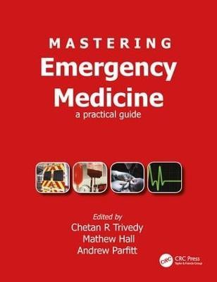 Mastering Emergency Medicine by Chetan Trivedy