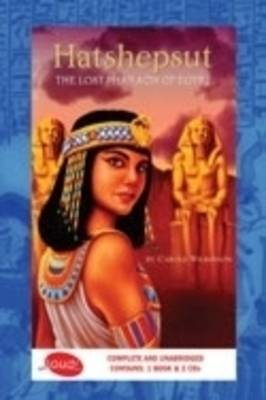 Hatshepsut: the Lost Pharaoh of Egypt: 2 Compact Discs + 1 Book, 1.75 Hours by Carole Wilkinson