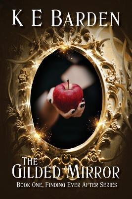 The Gilded Mirror by K E Barden