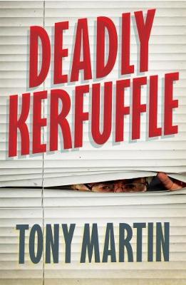 Deadly Kerfuffle by Tony Martin