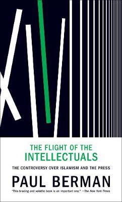Flight Of The Intellectuals by Paul Berman
