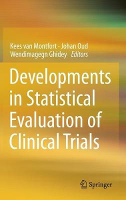 Developments in Statistical Evaluation of Clinical Trials by Kees van Montfort