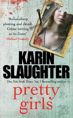 Pretty Girls: A captivating thriller that will keep you hooked to the last page by Karin Slaughter