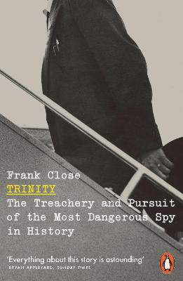 Trinity: The Treachery and Pursuit of the Most Dangerous Spy in History book