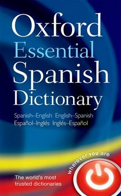 Oxford Essential Spanish Dictionary by Oxford Languages