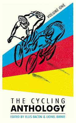Cycling Anthology: Volume One by Lionel Birnie