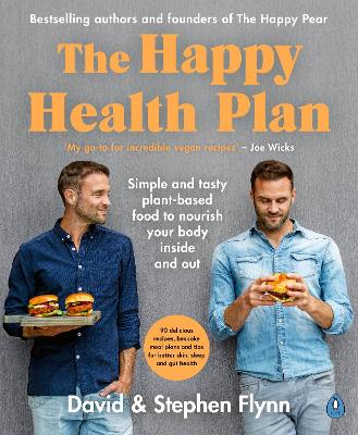 The Happy Health Plan: Plant-Powered Food to Supercharge Your Health and Wellbeing by David Flynn