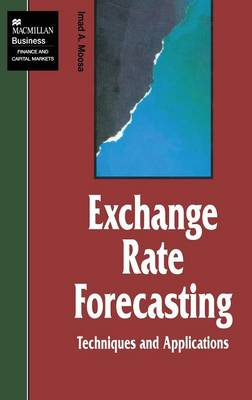Exchange Rate Forecasting: Techniques and Applications by I. Moosa